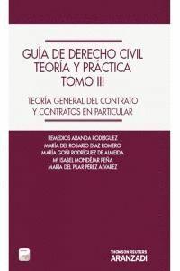 GUA DE DERECHO CIVIL. TEORA Y PRÁCTICA (TOMO III) (PAPEL + E-BOOK) - TEORA GENERAL DEL CONTRATO Y