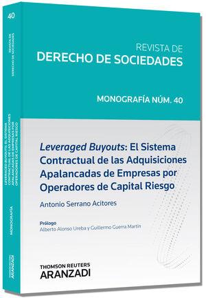 LEVERAGED BUYOUTS: EL SISTEMA CONTRACTUAL DE LAS ADQUISICIONES APALANCADAS DE EMPRESAS POR OPERADORES DE CAPITAL RIESGO