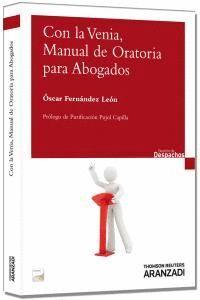 CON LA VENIA, MANUAL DE ORATORIA PARA ABOGADOS (PAPEL + E-BOOK)