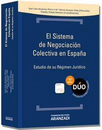 EL SISTEMA DE NEGOCIACIÓN COLECTIVA EN ESPAÑA (PAPEL + E-BOOK) ESTUDIO DE SU RÉGIMEN JURDICO