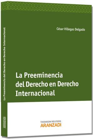 LA PREEMINENCIA DEL DERECHO EN EL DERECHO INTERNACIONAL