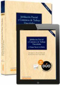 JUBILACIÓN PARCIAL Y CONTRATOS DE TRABAJO VINCULADOS (PAPEL + E-BOOK) A TIEMPO PARCIAL Y DE RELEVO (