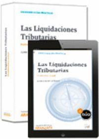 LAS LIQUIDACIONES TRIBUTARIAS (PAPEL + E-BOOK) PROBLEMÁTICA ACTUAL