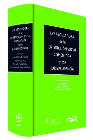 LEY REGULADORA DE LA JURISDICCIÓN SOCIAL COMENTADA Y CON JURISPRUDENCIA