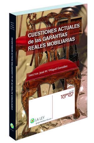 CUESTIONES ACTUALES DE LAS GARANTÍAS REALES MOBILIARIAS
