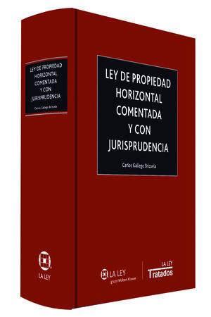 LEY DE PROPIEDAD HORIZONTAL COMENTADA Y CON JURISPRUDENCIA