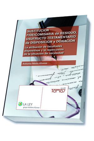 SUSTITUCIÓN FIDEICOMISARIA DE RESIDUO, USUFRUCTO TESTAMENTARIO DE DISPOSICIÓN Y DONACIÓN