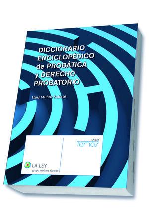 DICCIONARIO ENCICLOPÉDICO DE PROBÁTICA Y DERECHO PROBATORIO