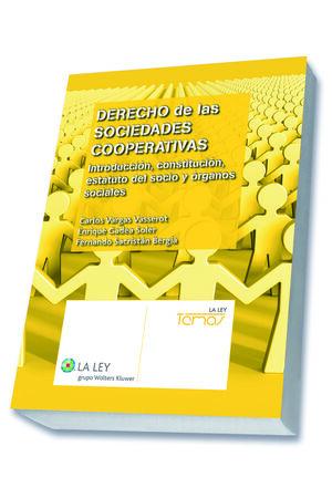 DERECHO DE LAS SOCIEDADES COOPERATIVAS INTRODUCCIÓN, CONSTITUCIÓN, ESTATUTO DEL SOCIO Y ÓRGANOS SOCI