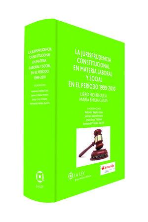 LA JURISPRUDENCIA CONSTITUCIONAL EN MATERIA LABORAL Y SOCIAL EN EL PERIODO 1999-2010