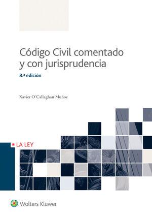CÓDIGO CIVIL COMENTADO Y CON JURISPRUDENCIA (8.ª EDICIÓN)