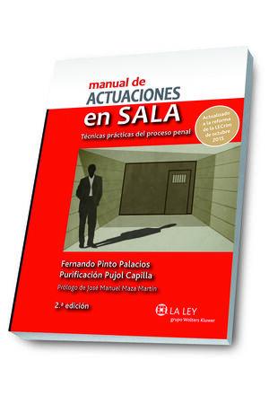 MANUAL DE ACTUACIONES EN SALA. TÉCNICAS PRÁCTICAS DEL PROCESO PENAL (2.ª EDICIÓN)