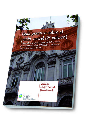 GUA PRÁCTICA SOBRE EL JUICIO VERBAL (2.ª EDICIÓN)