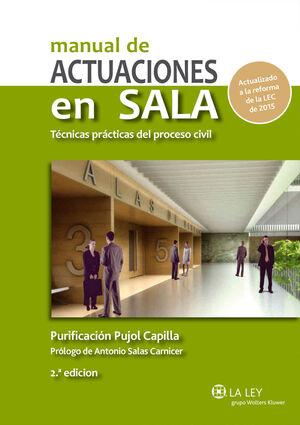 MANUAL DE ACTUACIONES EN SALA. TÉCNICAS PRÁCTICAS DEL PROCESO CIVIL (2.ª EDICIÓN)