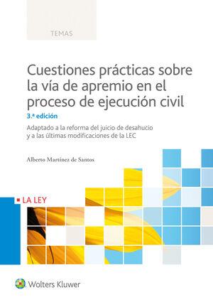 CUESTIONES PRÁCTICAS SOBRE LA VÍA DE APREMIO EN EL PROCESO DE EJECUCIÓN CIVIL (3.ª EDICIÓN)