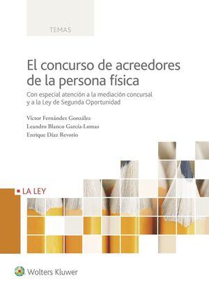 EL CONCURSO DE ACREEDORES DE LA PERSONA FISICA. CO CON ESPECIAL ATENCION A LA MEDIACION CONCURSAL Y