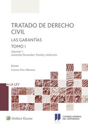 TRATADO DE DERECHO CIVIL. TOMO I. LAS GARANTÍAS