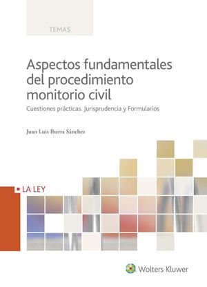 ASPECTOS FUNDAMENTALES DEL PROCEDIMIENTO MONITORIO CIVIL