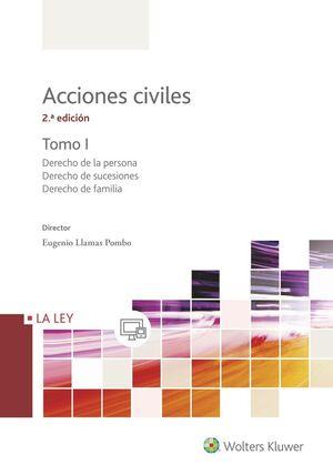 ACCIONES CIVILES (2.ª ED.), VOL. I DERECHO DE LA PERSONA, DERECHO DE SUCESIONES, DERECHO DE FAMILIA
