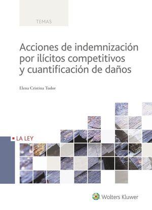 ACCIONES DE INDEMNIZACIÓN POR ILÍCITOS COMPETITIVOS Y CUANTIFICACIÓN DE DAÑOS