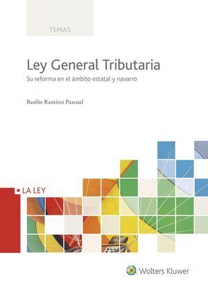LEY GENERAL TRIBUTARIA. SU REFORMA EN EL AMBITO ESTATAL Y NAVARRO