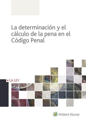 LA DETERMINACIÓN Y EL CÁLCULO DE LA PENA EN EL CÓDIGO PENAL