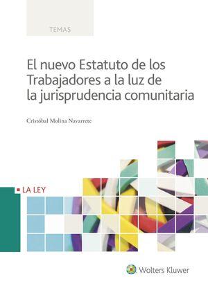 EL NUEVO ESTATUTO DE LOS TRABAJADORES A LA LUZ DE LA JURISPRUDENCIA COMUNITARIA