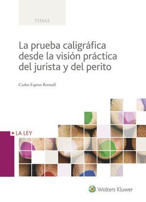 LA PRUEBA CALIGRÁFICA DESDE LA VISIÓN PRÁCTICA DEL JURISTA Y DEL PERITO