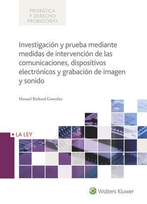 INVESTIGACIÓN Y PRUEBA MEDIANTE MEDIDAS DE INTERVENCIÓN DE LAS COMUNICACIONES, DISPOSITIVOS ELECTRÓNICOS Y GRABACIÓN DE IMAGEN Y SONIDO