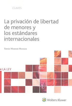 LA PRIVACIÓN DE LIBERTAD DE MENORES Y LOS ESTÁNDARES INTERNACIONALES