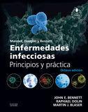 MANDELL, DOUGLAS Y BENNETT. ENFERMEDADES INFECCIOSAS. PRINCIPIOS Y PRÁCTICA + ACCESO WEB (8ª ED.)