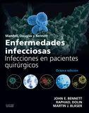 MANDELL, DOUGLAS Y BENNETT. ENFERMEDADES INFECCIOSAS. INFECCIONES EN PACIENTES QUIRÚRGICOS (8ª ED.)