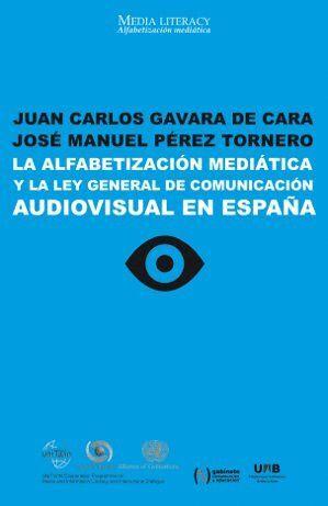 LA ALFABETIZACIÓN MEDIÁTICA Y LA LEY GENERAL DE COMUNICACIÓN AUDIOVISUAL EN ESPAÑA