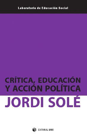 CRÍTICA, EDUCACIÓN Y ACCIÓN POLÍTICA