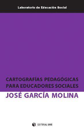 CARTOGRAFÍAS PEDAGÓGICAS PARA EDUCADORES SOCIALES