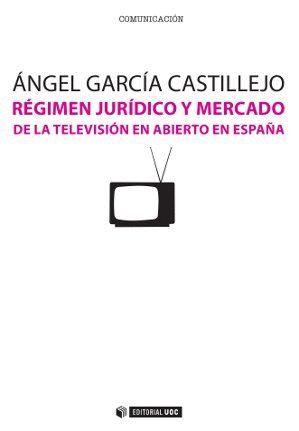 RÉGIMEN JURÍDICO Y MERCADO DE LA TELEVISIÓN EN ABIERTO EN ESPAÑA