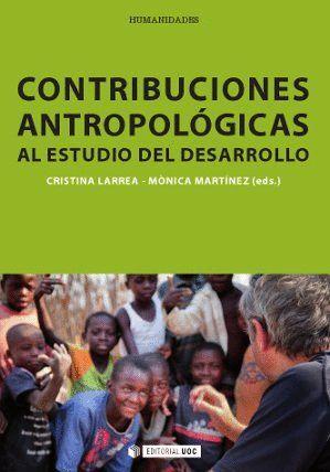 CONTRIBUCIONES ANTROPOLÓGICAS AL ESTUDIO DEL DESARROLLO