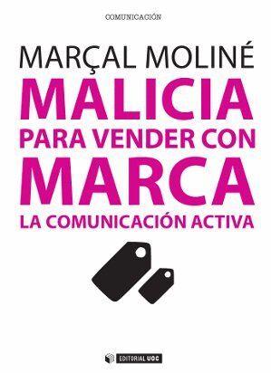 MALICIA PARA VENDER CON MARCA. LA COMUNICACIÓN ACTIVA