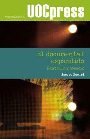 EL DOCUMENTAL EXPANDIDO. PANTALLA Y ESPACIO
