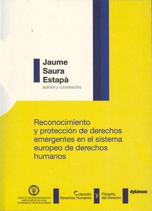 RECONOCIMIENTO Y PROTECCIÓN DE DERECHOS EMERGENTES EN EL SISTEMA EUROPEO DE DERECHOS HUMANOS