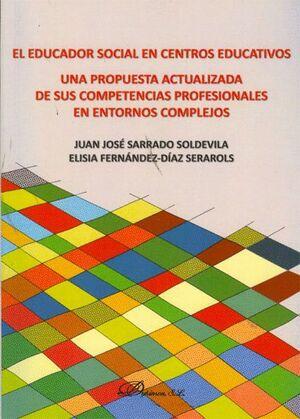 EL EDUCADOR SOCIAL EN CENTROS EDUCATIVOS UNA PROPUESTA ACTUALIZADA DE SUS COMPETENCIAS PROFESIONALES