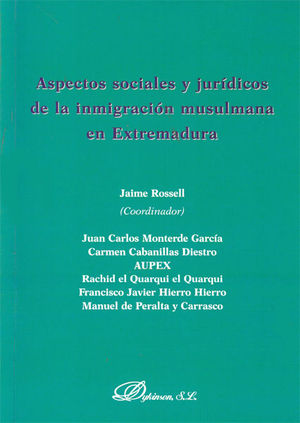 ASPECTOS SOCIALES Y JURÍDICOS DE LA INMIGRACIÓN MUSULMANA EN EXTREMADURA