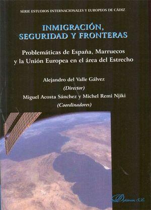 INMIGRACIÓN, SEGURIDAD Y FRONTERAS PROBLEMÁTICA DE ESPAÑA, MARRUECOS Y LA UNIÓN EUROPEA EN EL ÁREA D