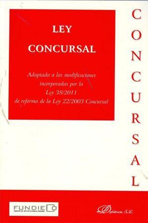 LEY CONCURSAL ADAPTADA A LAS MODIFICACIONES INCORPORADAS POR LA LEY 38/2011 DE REFORMA DE LA L