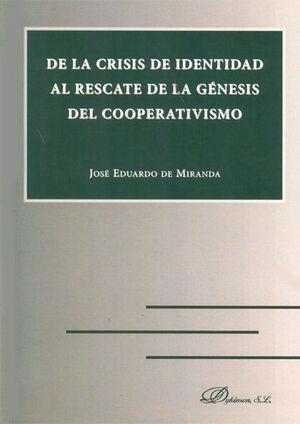 DE LA CRISIS DE IDENTIDAD AL RESCATE DE LA GÉNESIS DEL COOPERATIVISMO