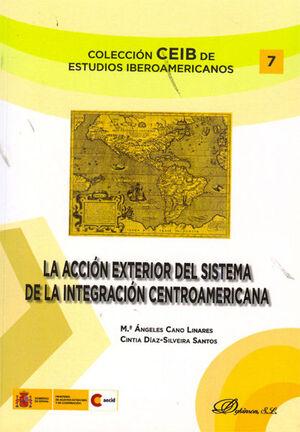 LA ACCIÓN EXTERIOR DEL SISTEMA DE INTEGRACIÓN CENTROAMERICANA