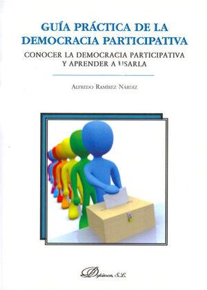 GUA PRÁCTICA DE LA DEMOCRACIA PARTICIPATIVA CONOCER LA DEMOCRACIA PARTICIPATIVA Y APRENDER A USARLA