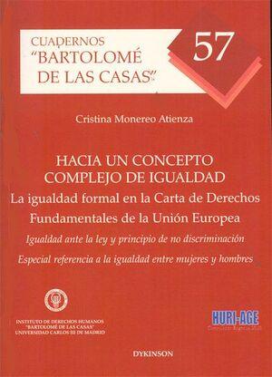 HACIA UN CONCEPTO COMPLEJO DE IGUALDAD. LA IGUALDAD FORMAL EN LA CARTA DE DERECHOS FUNDAMENTALES DE