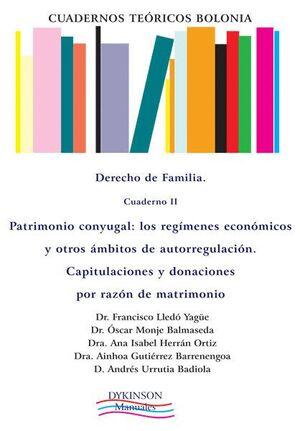 CUADERNOS TEÓRICOS BOLONIA. DERECHO DE FAMILIA. CUADERNO II. PATRIMONIO CONYUGAL. LOS REGMENES ECON