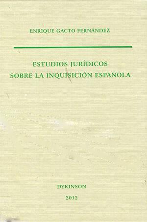 ESTUDIOS JURÍDICOS SOBRE LA INQUISICIÓN ESPAÑOLA